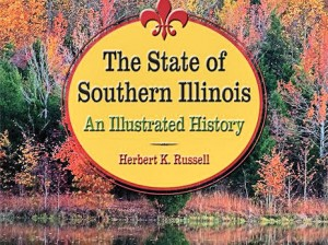 "The State of Southern Illinois: An Illustrated History"" authored by Herbert Russell / Submitted photo"