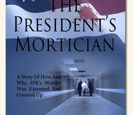 The President's Mortician by Tim Fleming. Published by Neverland Publishing